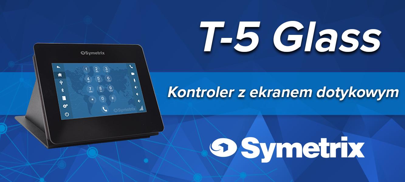 Nowy kontroler T-5 Glass odSymetrix