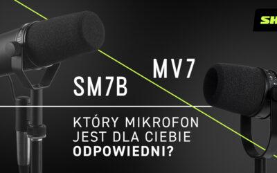 Shure MV7 vs SM7B – którymikrofon jest dla Ciebie odpowiedni?