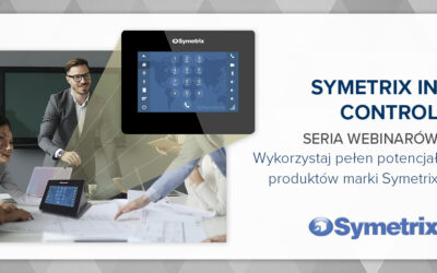 Symetrix in Control – nowy cykl webinarów