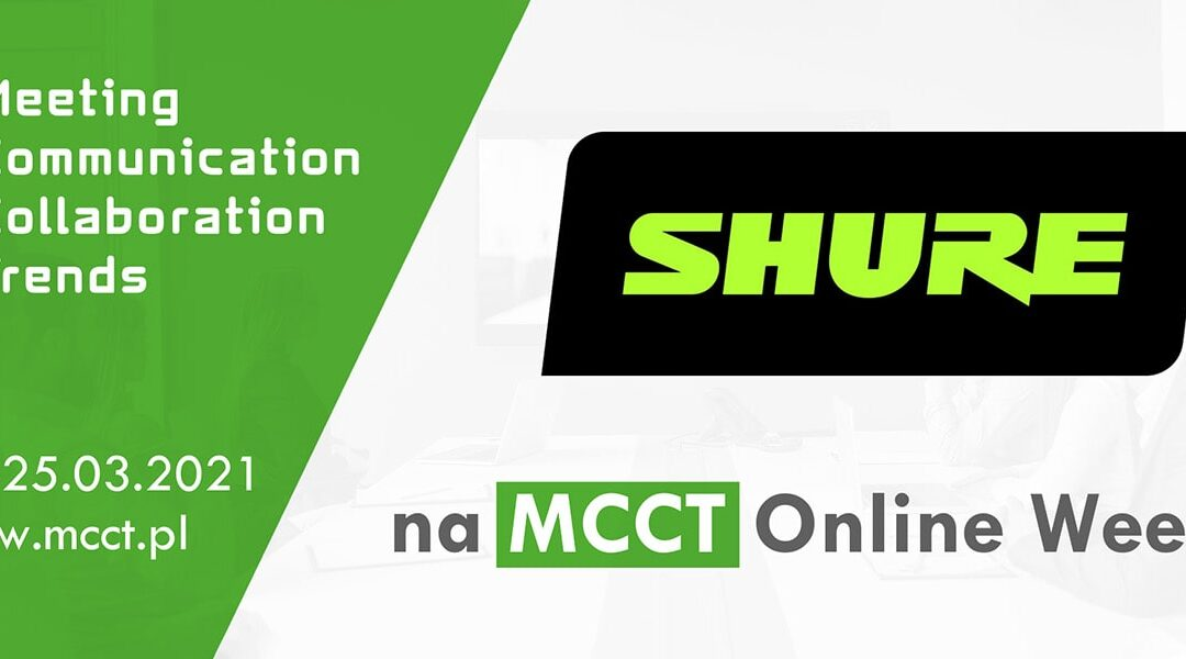 Marka Shure nakonferencji MCCT Online Week