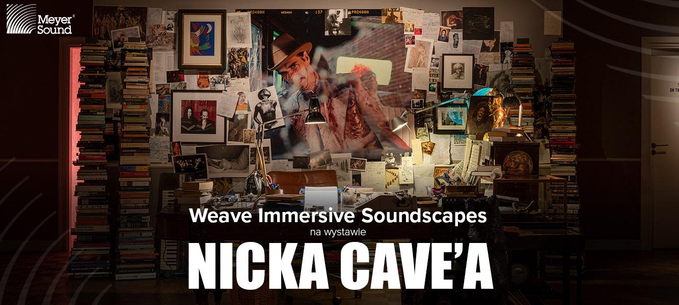 Meyer Sound Weave Immersive Soundscapes nawystawie Nicka Cave'a