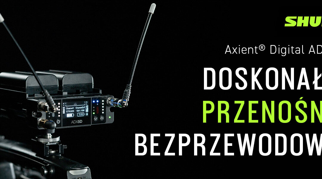 Shure wprowadza nowy element systemu Axient® Digital – Mobilny odbiornik ADX5D